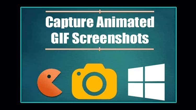 How To Capture Animated GIF Screenshots In Windows