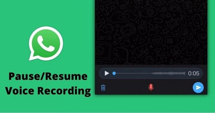 WhatsApp to Allow Users to Pause & Continue Recording Voice Messages
